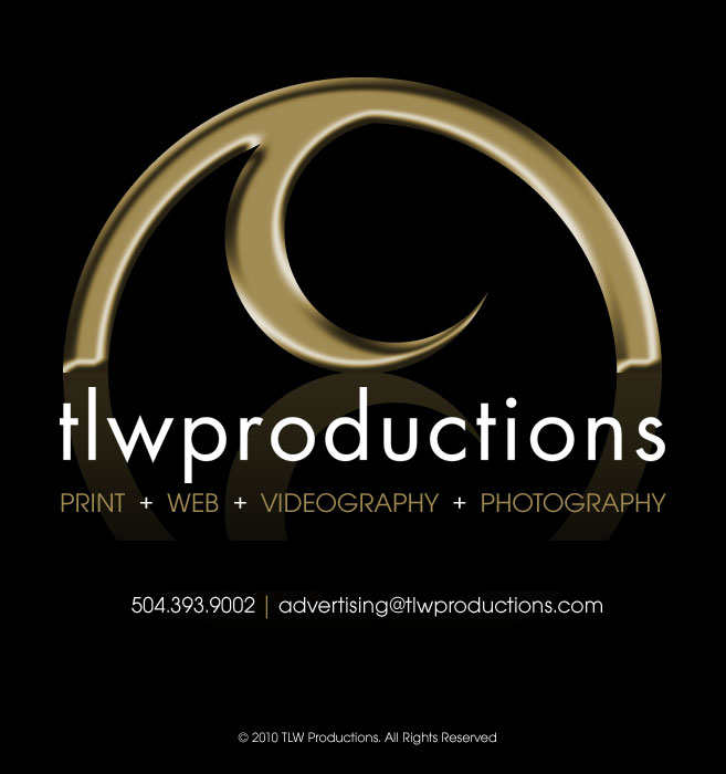 Contact TLW Productions 504-393-9002
